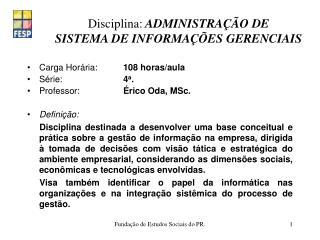 Disciplina: ADMINISTRA  O DE  SISTEMA DE INFORMA  ES GERENCIAIS