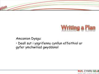 Amcanion Dysgu:  Deall sut i ysgrifennu cynllun effeithiol ar gyfer ymchwiliad gwyddonol