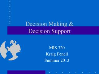 Decision Making &  Decision Support