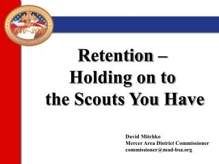 Retention    Holding on to  the Scouts You Have