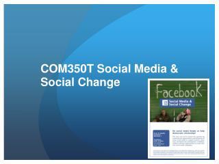 COM350T Social Media & Social Change