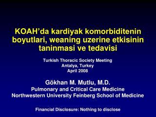 KOAH'da kardiyak komorbiditenin boyutlari, weaning uzerine etkisinin taninmasi ve tedavisi