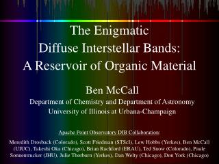 The Enigmatic Diffuse Interstellar Bands: A Reservoir of Organic Material