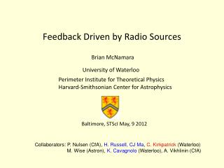 Feedback Driven by Radio Sources