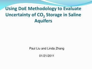 Using DoE Methodology to Evaluate Uncertainty of CO 2  Storage in Saline Aquifers