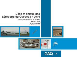 Défis et enjeux des  aéroports du Québec en 2010