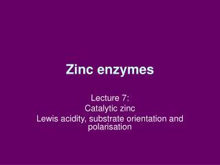 Zinc enzymes