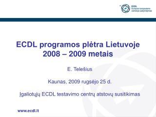 ECDL programos plėtra Lietuvoje 2008 – 2009 metais