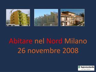 Abitare nel Nord Milano 26 novembre 2008