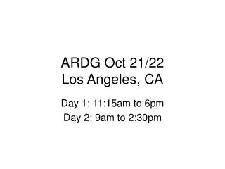 ARDG Oct 21/22  Los Angeles, CA