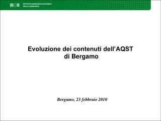 Evoluzione dei contenuti dell'AQST  di Bergamo
