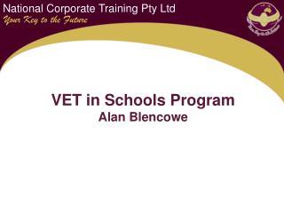 VET in Schools Program Alan Blencowe