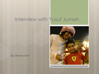 Interview with Yusuf Jumah