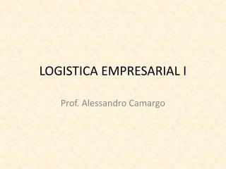 LOGISTICA EMPRESARIAL I