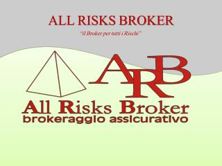 ALL RISKS BROKER