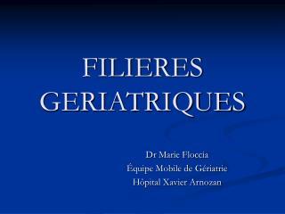 FILIERES GERIATRIQUES
