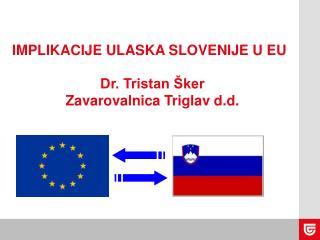 IMPLIKACIJE ULASKA SLOVENIJE U EU