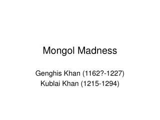 Mongol Madness