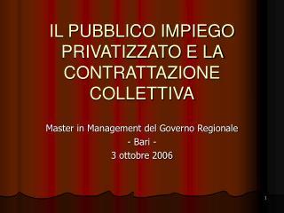 IL PUBBLICO IMPIEGO PRIVATIZZATO E LA CONTRATTAZIONE COLLETTIVA
