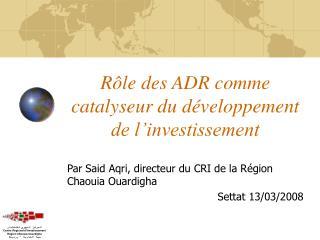 Rôle des ADR comme catalyseur du développement de l'investissement