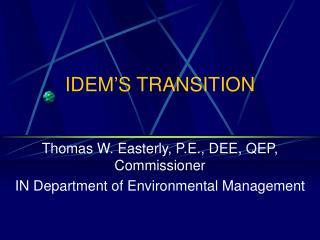 IDEM'S TRANSITION