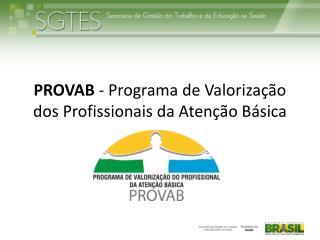 PROVAB  - Programa de Valorização dos Profissionais da Atenção Básica