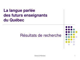 La langue parlée  des futurs enseignants  du Québec