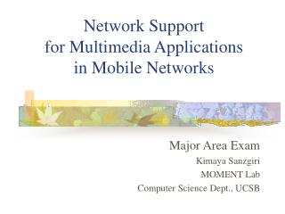 Network Support  for Multimedia Applications  in Mobile Networks