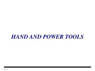 HAND AND POWER TOOLS