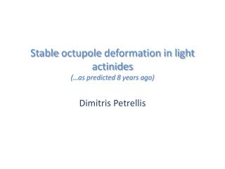 Stable  octupole  deformation in light actinides (…as predicted 8 years ago)