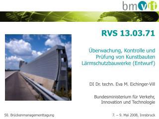 RVS 13.03.71   berwachung, Kontrolle und  Pr fung von Kunstbauten  L rmschutzbauwerke Entwurf