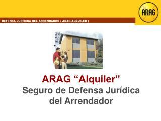 """ARAG """"Alquiler"""" Seguro de Defensa Jurídica del Arrendador"""