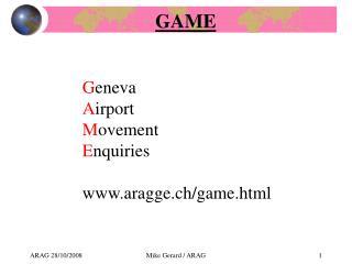 G eneva  A irport M ovement E nquiries aragge.ch/game.html