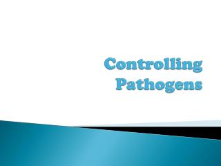 Controlling Pathogens