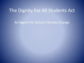 The Dignity For All Students Act
