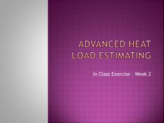 Advanced Heat Load Estimating