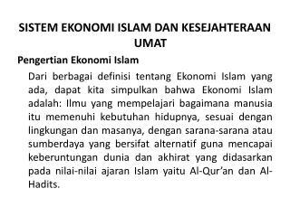 SISTEM EKONOMI ISLAM DAN KESEJAHTERAAN UMAT Pengertian Ekonomi Islam