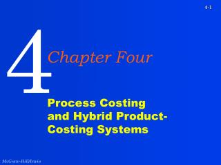 Process Costing and Hybrid Product- Costing Systems