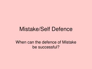 Mistake/Self Defence