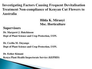Hilda K.  Miranyi Msc . Horticulture Supervisors Dr. Margaret J. Hutchinson