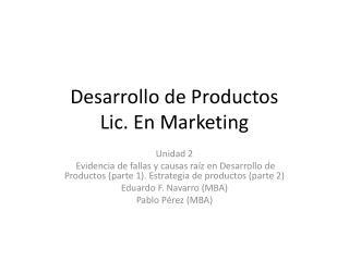 Desarrollo de Productos Lic. En Marketing