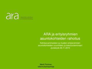 ARA ja erityisryhmien asuntokohteiden rahoitus