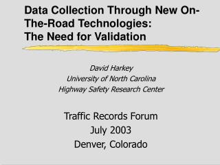 Data Collection Through New On-The-Road Technologies:  The Need for Validation