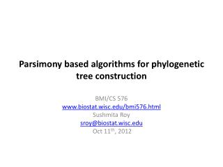 Parsimony based algorithms for phylogenetic tree construction