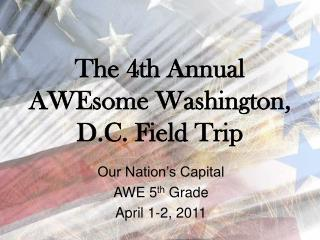 The 4th Annual AWEsome Washington, D.C. Field Trip