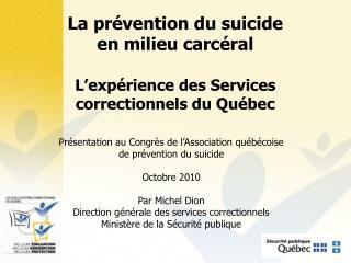 La prévention du suicide en milieu carcéral L'expérience des Services correctionnels du Québec