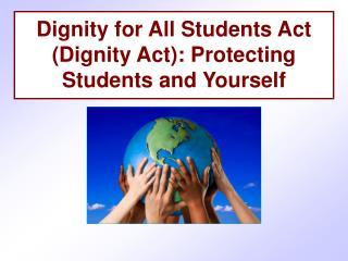 Dignity for All Students Act (Dignity Act): Protecting Students and Yourself