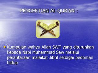 PENGERTIAN AL-QUR'AN :