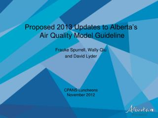 Proposed 2013 Updates to Alberta�s  Air Quality Model Guideline