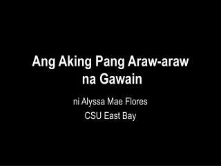 Ang Aking Pang Araw-araw  na Gawain